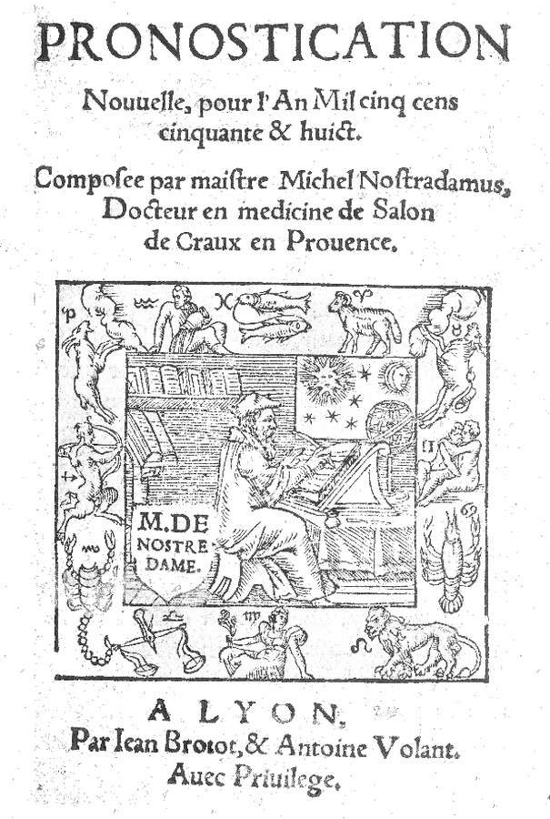 Nostradamus, Pronostication nouvelle pour l'an 1558, Brotot/Volant, by courtesy of the Librairie Thomas-Scheler